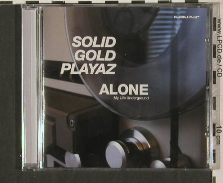 Solid Gold Playaz: Alone, My Life Underground, FS-New, Kanzleramt(KA120cd), EU, 2005 - CD - 80234 - 7,50 Euro