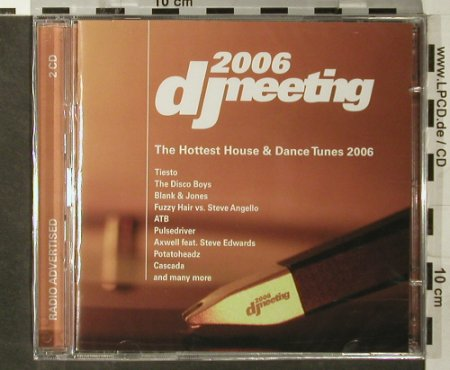 V.A.DJ Meeting 2006: The Hottest House&DanceTunes,FS-New, BUMP! Recordings(), , 2006 - 2CD - 93584 - 10,00 Euro