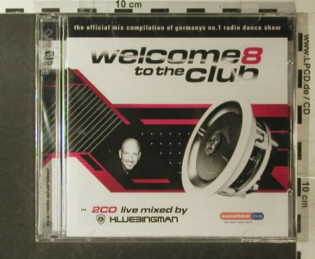V.A.Welcome To The Club 8: 37 Tr., FS-New, Klubbstyle Media(535.0008.2), EU, 2006 - 2CD - 96182 - 10,00 Euro