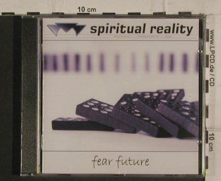Spiritual Reality: Fear Future, FS-New, Scanner(SCAN 048), D, 2005 - CD - 99799 - 7,50 Euro