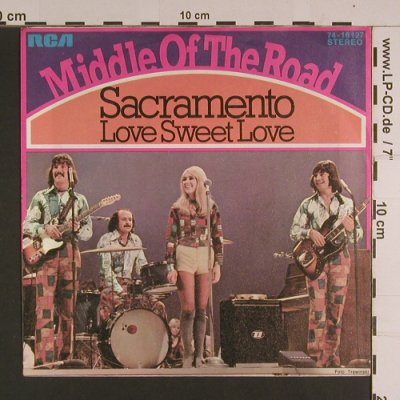 Middle Of The Road: Sacramento, RCA(74-16127), D,  - 7inch - S7805 - 2,00 Euro