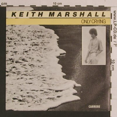Marshall,Keith: Only Crying/Don'tPlayWithMyEmotions, Carrere(49.763), F, 1981 - 7inch - S8273 - 2,50 Euro