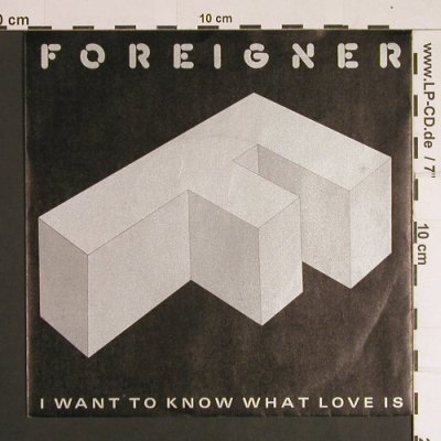 Foreigner: I Want To Know What Love Is/Street, Atlantic(789 596-7), D, 1984 - 7inch - S8733 - 2,00 Euro