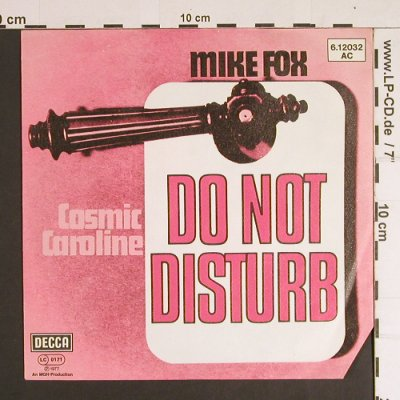 Fox,Mike: Do Not Disturb / Cosmic Caroline, Decca(6.12032 AC), D, co, 1977 - 7inch - S8764 - 2,50 Euro