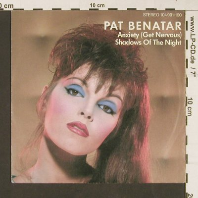 Benatar,Pat: Anxiety / Shadows In The Night, Chrysalis(104 991-100), D, 1982 - 7inch - S9213 - 2,50 Euro