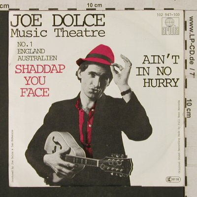 Dolce,Joe: Shaddap You Face/Ain't In No Hurry, Ariola(102 947-100), D, 1981 - 7inch - T1314 - 2,00 Euro