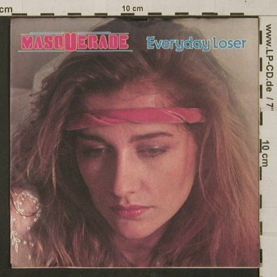 Masquerade: Everyday Loser / Love Hurts, Metronome(817 760-7), D, 1984 - 7inch - T1316 - 2,50 Euro