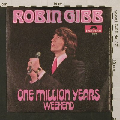 Gibb,Robin: One Million Years / Weekend, Polydor(59 376), D, 1969 - 7inch - T1348 - 3,00 Euro