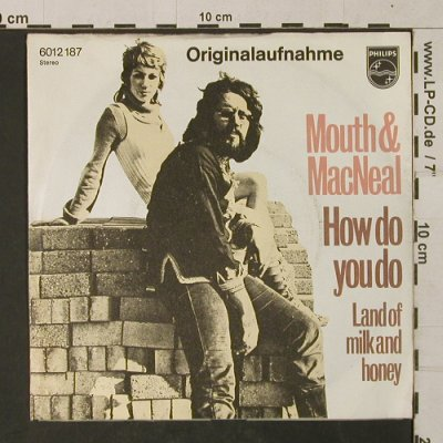 Mouth & Mac Neal: How Do You Do/Land Of Milk + Honey, Philips(6012 187), D,  - 7inch - T1388 - 2,50 Euro