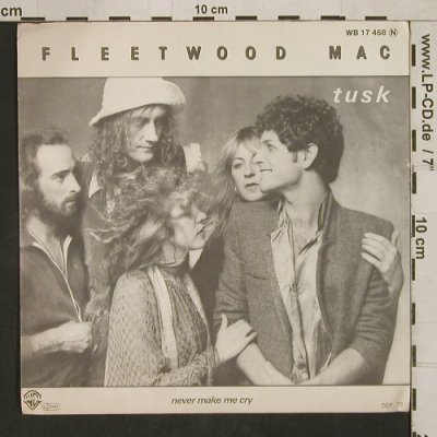 Fleetwood Mac: Tusk / Never Make Me Cry(bandCover), WB(b-side vg+)(WB 17 468), D, 1979 - 7inch - T1562 - 2,50 Euro
