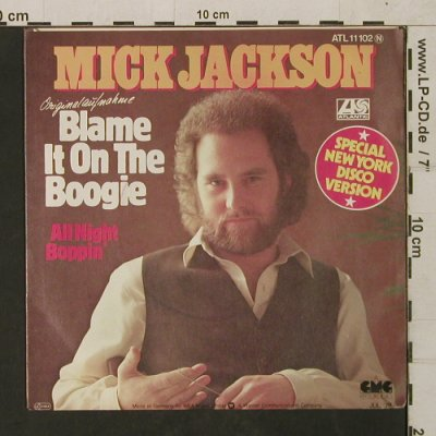 Jackson,Mick: Blame it on the Boogie,sp.N.Y.disco, Atlantic(ATL 11 102), D, 1978 - 7inch - T1580 - 4,00 Euro