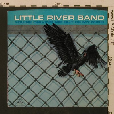 Little River Band: You're Driving Me out of My Mind, Capitol(B-5256), US, 1983 - 7inch - T2091 - 2,50 Euro