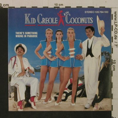 Kid Creole & Coconuts: There's Something Wrong In Paradise, Island(105 784-100), D, 1983 - 7inch - T2098 - 3,00 Euro