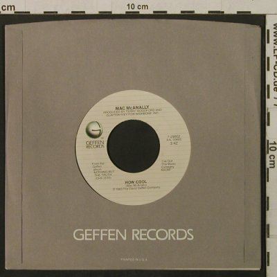 McAnally,Mac: How Cool/Middle Man, FLC, Geffen(7-29602), US, 1983 - 7inch - T2175 - 1,50 Euro