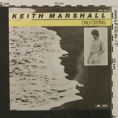 Marshall,Keith: Only Crying/Don'tPlayWithMyEmotions, Polydor(2040 309), D, 1981 - 7inch - T2366 - 1,50 Euro