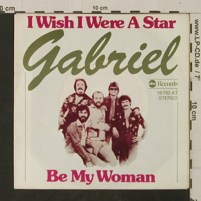 Gabriel: I Wish I Were A Star / Be My Woman, ABC(16 782 AT), D, 1975 - 7inch - T2660 - 2,50 Euro