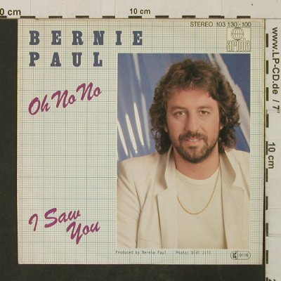 Paul,Bernie: Oh No No / I Saw You, Ariola(103 130-100), D, 1981 - 7inch - T3072 - 1,50 Euro