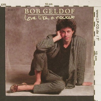 Geldof,Bob: Love like a Rocket, Mercury(888 293-7), D, 1986 - 7inch - T317 - 2,00 Euro