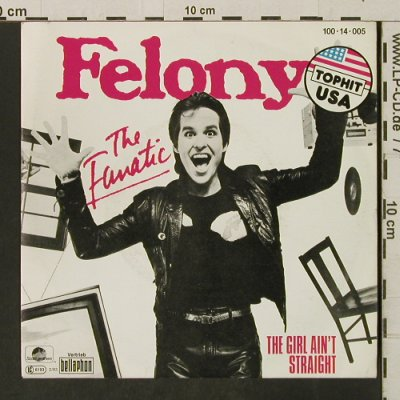 Felony: The Fanatic/The Girl Ain't Straight, Rock'n'Roll(100-14-005), D, 1983 - 7inch - T3263 - 2,00 Euro