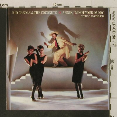 Kid Creole & Coconuts: Annie,I'm Not Your Daddy/You Had No, Island(104 716-100), D, 1982 - 7inch - T3495 - 3,00 Euro