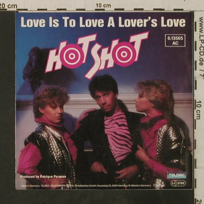 Hot Shot: Love Is To Love A Lover's Love*2, Teldec(6.13565 AC), D, 1982 - 7inch - T3560 - 2,00 Euro