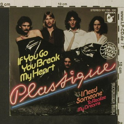 Plastique: If You Break My Heart/I Need Someon, Hansa(101 159-100), D, 1979 - 7inch - T3731 - 2,50 Euro