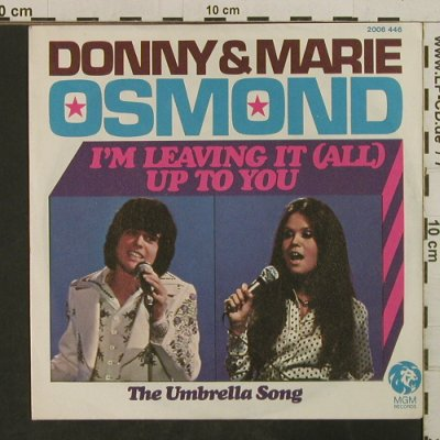 Osmond,Donny & Mary: I'm Leaving it(all) up to you, MGM(2006 446), D, 1974 - 7inch - T3821 - 2,50 Euro