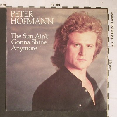 Hofmann,Peter: The Sun Ain't Gonna Shine Anymore, CBS(CBS A 2747), D, 1982 - 7inch - T4116 - 2,50 Euro