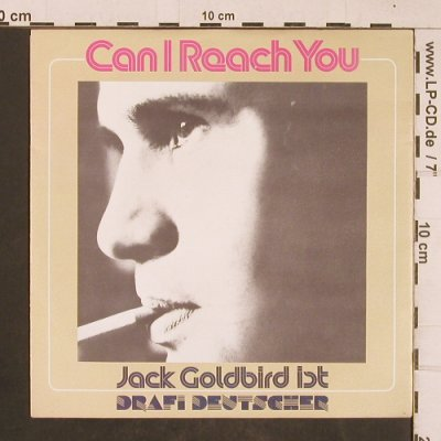 Goldbird,Jack  ist D.Deutscher: Can I Reach You, CBS(CBS S 6185), D, 1979 - 7inch - T4594 - 2,50 Euro