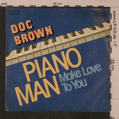 Doc Brown: Piano Man / Make Love to you, Bellaphon(BF 18398), D, 1975 - 7inch - T4746 - 3,00 Euro