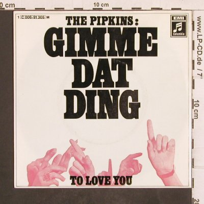 Pipkins: Gimme Dat Ding/To Love You, Columbia(C 006-91 305), D, m-/vg+,  - 7inch - T4993 - 4,00 Euro