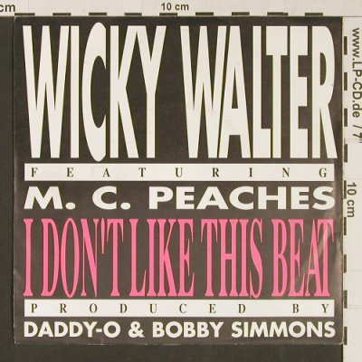 Wicky Walker feat. M.C.Peaches: I don't like this Beat *2, BCM(07399), D,  - 7inch - S9119 - 2,50 Euro