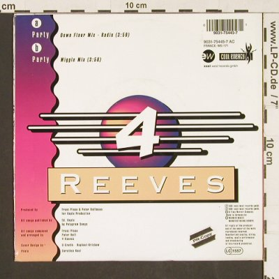 4 Reeves: Party*2,(DownFlor/Wiggle mx), EW(9031-75445-7), D, 1991 - 7inch - S9580 - 3,00 Euro