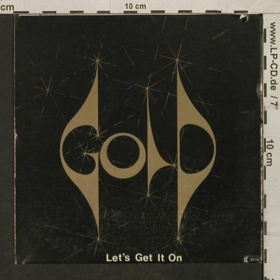 Gold: It's Alright(In the Night)/Let's ge, Ariola(17 804 AT), D, CO, 1977 - 7inch - T1596 - 5,00 Euro