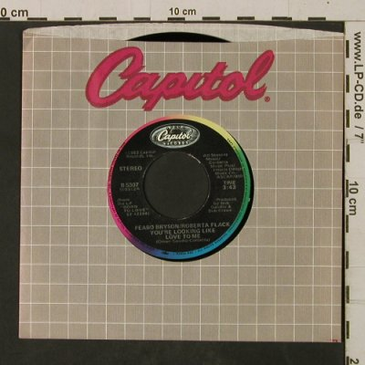 Bryson,Peabo & Flack, Roberta: You're Looking Like Love To Me, Capitol(B-5307), US, FLC, 1983 - 7inch - T2561 - 2,50 Euro