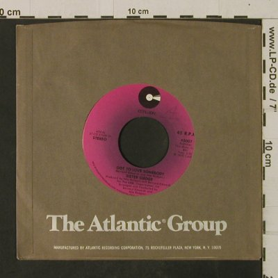 Sister Sledge: Got To Love Somebody/AGood Girl Now, Cotillion(45007), US,FLC,wol, 1979 - 7inch - T2614 - 3,00 Euro