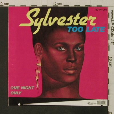 Sylvester: Too Late / One Night Only, Bellaphon(100-07-256), D, 1984 - 7inch - T3652 - 2,00 Euro