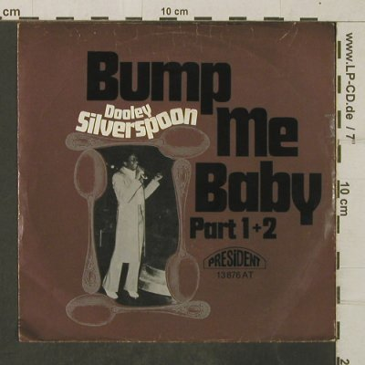 Silverspoon,Dooley: Bump Me Baby Part 1+2, toc, President(13 876 AT), D,vg+/vg+, 1975 - 7inch - T3920 - 5,00 Euro