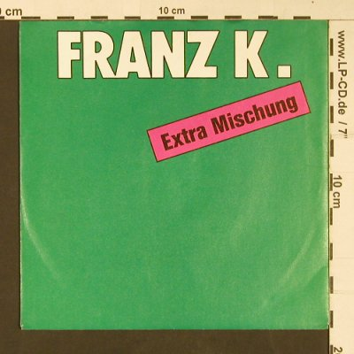 Franz K: Extra Mischung, Steps Rec.(572 10075 AA), D, 1988 - 7inch - S9023 - 3,00 Euro