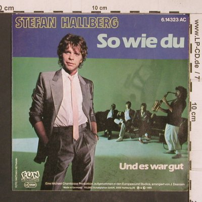 Hallberg,Stefan: So wie du, Fun Records(6.14323 AC), D, 1985 - 7inch - T5122 - 2,50 Euro