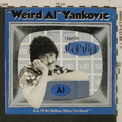 "Yankovic, ""Weird Al"": I Lost On Jeopardy / I'll Be Mellow, Rock'n'Roll Rec.(ZS4 04469), US,ProStol, 1984 - 7inch - T2364 - 4,00 Euro"