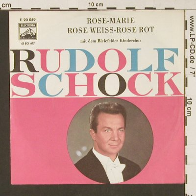 Schock,Rudolf: Rose-Marie/Rose Weiss-Wose Rot, Electrola(E 20 049), D,  - 7inch - S9153 - 3,00 Euro