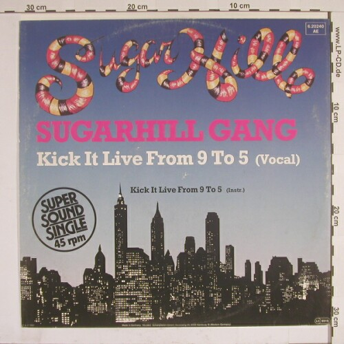 Sugarhill Gang: Kick It Live From 9 To 5*2, SugarHill(6.20240 AE), D, 83 - 12inch - A6758 - 10,00 Euro
