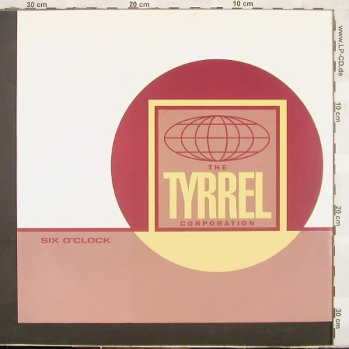 Tyrrel Corporation: Six O'Clock*3, Chrys.(FLYRX 3), UK, 91 - 12inch - A7660 - 2,50 Euro
