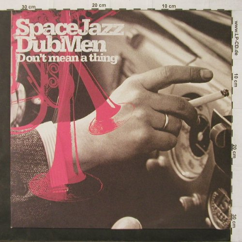 Space Jazz Dub Men: Don't Mean A Thing*5,Promo, Univ.Jazz(), EU, 99 - 12inch - C3959 - 4,00 Euro