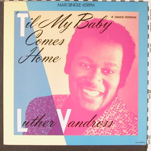 Vandross,Luther: Til My Baby Comes Home*2, Epic(A 12-6074), NL, 1985 - 12inch - C8784 - 1,50 Euro