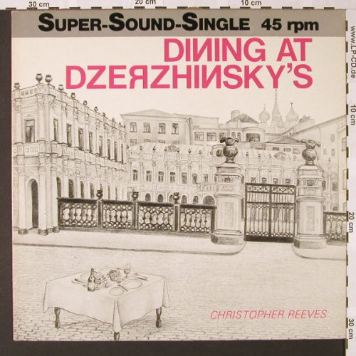Reeves,Christopher: Dinning at Dzerzhinsky's, Y Rec.(INT 126.622), D, 1982 - 12inch - E7292 - 5,00 Euro