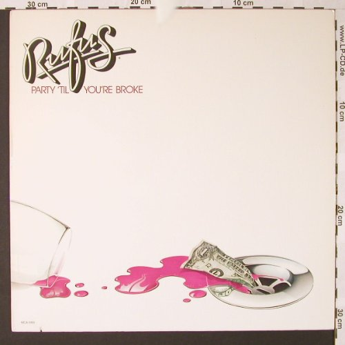 Rufus: Party'Til You're Broke, co, MCA(5159), US, 1981 - LP - E8097 - 5,50 Euro