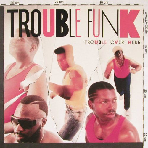 Trouble Funk: Trouble Over Here, Island(208 458), D, 1987 - LP - E879 - 4,00 Euro