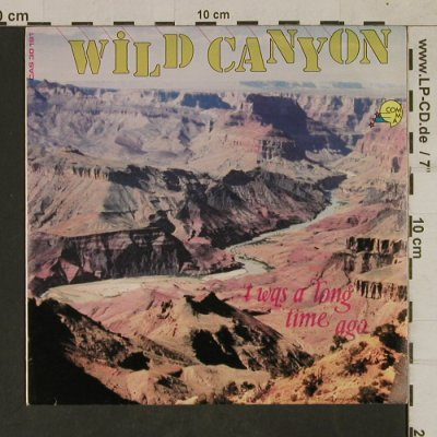 Wild Canyon: 't was a long time ago, Comma(CAS 30 191), D, 1982 - 7inch - T1703 - 3,00 Euro